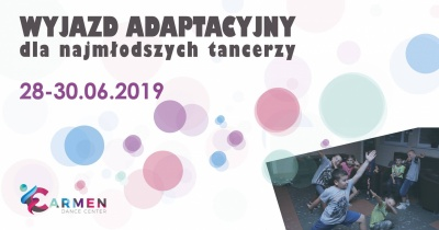 Carmen Dance Camp for Kids 2019 - TANECZNY wyjazd adaptacyjny dla najmłodszych 2019