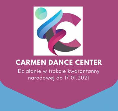 Carmen Dance Center Katowice - organizacja w trakcie kwarantanny narodowej do 17.01.2021